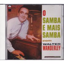 Walter Wanderley - Cd O Samba É Mais Samba - 1972