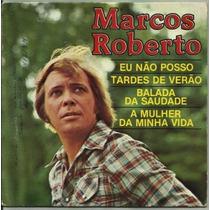 Compacto Duplo / Marcos Roberto (1978) Eu Não Posso