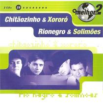 Cd Duplo - Chitãozinho & Xororó + Rionegro & Solimões