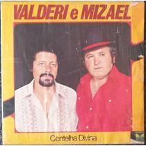 Lp Valderi E Mizael (centelha Divina) 1981