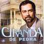Cd Ciranda De Pedra - Trilha Da Novela