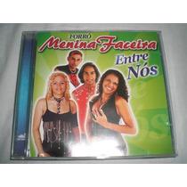 Cd Forró Menina Faceira - Entre Nós (novo Original)