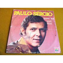 Compacto Single Paulo Sergio Quero Ver Voce Feliz