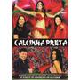Dvd Calcinha Preta Ao Vivo Salvador Original + Frete Grátis