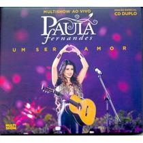 Cd Paula Fernandes 2cd - Um Ser Amor Ao Vivo