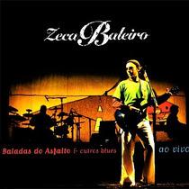 Cd Zeca Baleiro - Balada Do Asfalto & Outros Blues Ao Vivo
