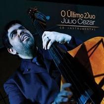 Cd Último Duo - Júlio César ( Catedral ) - Lacrado