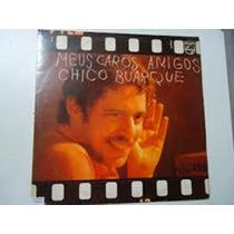 Lp Chico Buarque - Meus Caros Amigos Ah