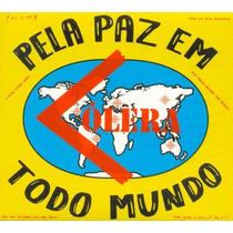 Cd Cólera - Pela Paz Em Todo Mundo (lacrado)