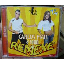 Cd Carlos Mais / E Forró Remexe Vol. 4 Frete Gratis