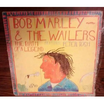Lp Vinil Bob Marley & The Wailers - The Birth Of A Legend