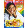 Dvd- Aline Barros- O Melhor Da Música Gospel Infantil- Lacra