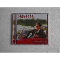 Leonardo - Nada Mudou - Cd (novo Lacrado De Fabrica)