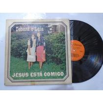 Lp - Débora E Léia / Jesus Está Comigo / 1984