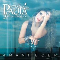 Paula Fernandes - Amanhecer - Cd Original