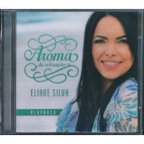 Playback Eliane Silva - Aroma De Adoração [original]