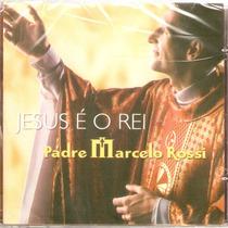 Cd Padre Marcelo Rossi - Jesus É O Rei - Novo***