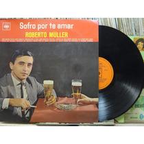 Roberto Muller Sofro Por Te Amar Lp Cbs 1968