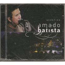 Amado Batista - Acústico - Cd Novo E Lacrado
