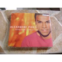 Cd Single - Alexandre Pires Musica Usted Se Me Levo La Vida