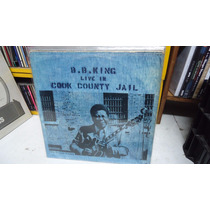 Bb King Live In Cook County Jail Lp Vinil