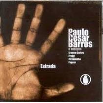 Cd Paulo Cesar Barros - E Amigos - Estrada - Novo E Lacrado