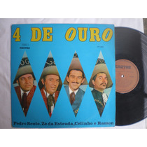 Lp - Pedro Bento, Ze Da Estrada, Celinho E Ramon / 4 De Ouro