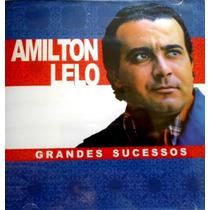 Amilton Lelo - Grandes Sucessos Cd Novo Lacrado