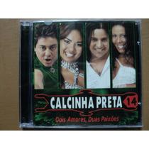 Cd Calcinha Preta Vol.14 Dois Amores,duas Paixões Original