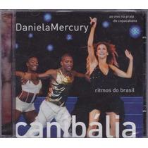Cd Daniela Mercury - Canibália Ao Vivo (lacrado)