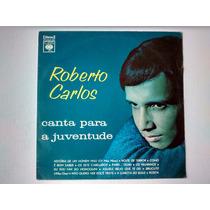 Lp Roberto Carlos - Canta Para Juventude - Disco De Vinil