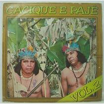 Lp Cacique E Pajé - Vol 2 - Caçando E Pescando - 1979 - Sert