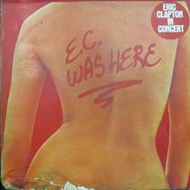 Lp Eric Clapton In Concert E. C. Was Here Vinil Raro