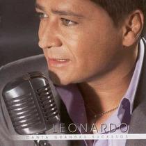 Cd - Leonardo - Canta Grandes Sucessos - Lacrado