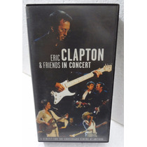 Vhs - Eric Clapton & Friends In Concert - Live At Madison Sg