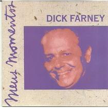 Cd - Dick Farney - Meus Momentos - Lacrado