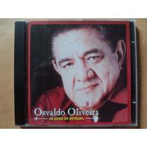 Osvaldo Oliveira- Cd 40 Anos De Estrada 2001 Original Zerado