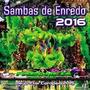Cd Sambas De Enredo Rj Grupo Especial 2016