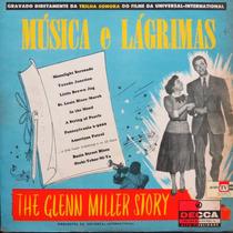 Lp The Glenn Miller Story Música E Lágrimas Vinil Raro