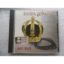 Banda Yohanan - Ao Rei Cd Gospel Evangélico Raro