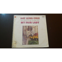 Lp Nat King Cole - Canta Músicas Do Filme My Fair Lady.