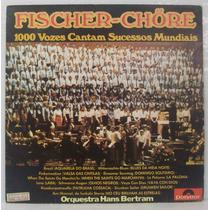 Lp Fischer-chöre - 1000 Vozes Cantam Sucessos Mundiais