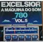 Lp (054) Coletâneas - Excelsior - A Máquina Do Som Vol. 5