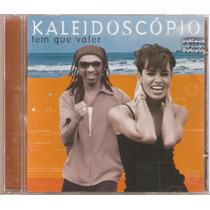 Cd Kaleidoscopio - Tem Que Valer ( 2003 Som Livre )