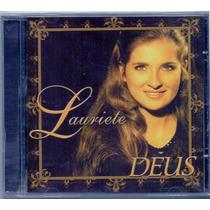 Cd Lauriete - Deus - Novo***