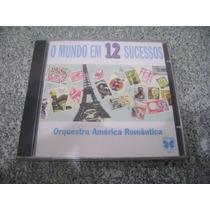 Cd - Orquestra America Romantica O Mundo Em 12 Sucessos