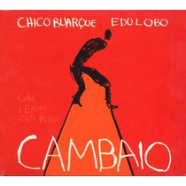 Cd Chico Buarque & Edu Lobo - Cambaio (lacrado)