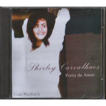 Cd Shirley Carvalhaes - Porta De Amor [bônus Playback]