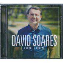 Cd David Soares - Quero Te Louvar [original]