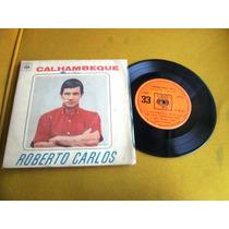 Compacto Roberto Carlos Calhambeque É Proibido Original Cbs